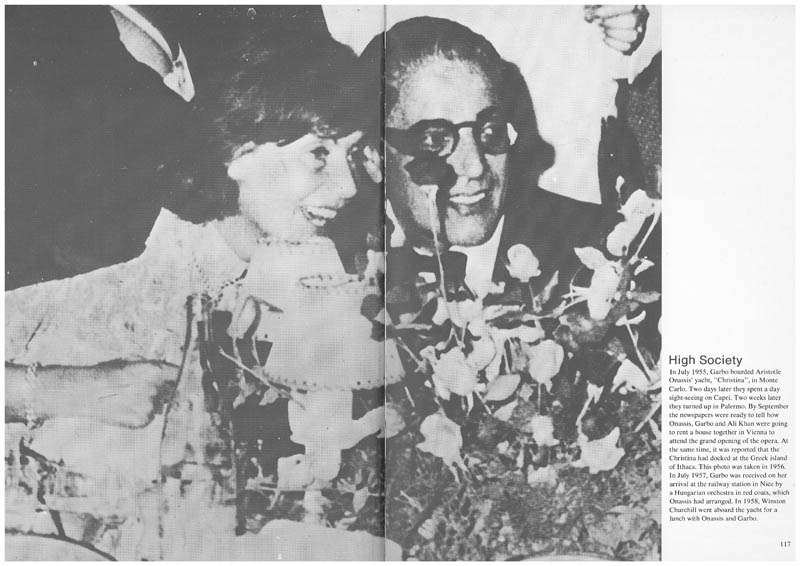 By September the newspapers were ready to tell how Onassis, Garbo and Ali Khan were going to rent a house together in Vienna to attend the grand opening of the opera. At the same time, it was reported that the Christina had docked at the Greek island of Ithaca. This photo was taken in 1956. In July 1957, Garbo was received on her arrival at the railway station in Nice by a Hungarian orchestra in red coats, which Onassis had arranged. In 1958, Winston Churchill went aboard the yacht for a lunch with Onassis and Garbo.